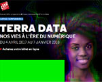 Expo Paris Cité des Sciences Terra Data